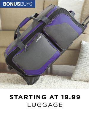 Bonus Buys | Luggage | Starting at 19.99