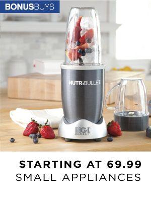 Bonus Buys   Small Appliances   Starting at 69.99