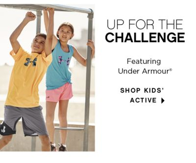 UP FOR THE CHALLENGE | feautiring Under Armour® | shop kids' active