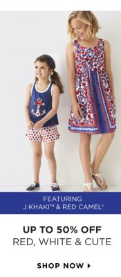 UP TO 50% OFF RED, WHITE & CUTE | featuring J Khaki™ & Red Camel® | shop now