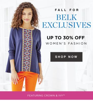 FALL FOR BELK EXCLUSIVES - Up to 30% off women's fashion, featuring crown & ivy™. Shop Now.