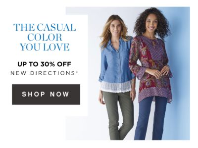 THE CASUAL COLOR YOU LOVE - Up to 30% off New Directions®. Shop Now.