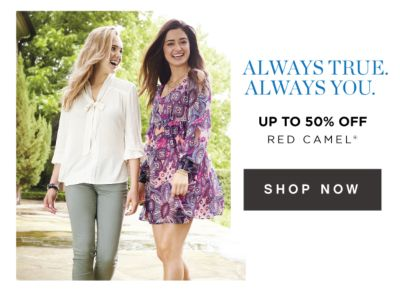 ALWAYS TRUE. ALWAYS YOU. - Up to 50% off Red Camel®. Shop Now.