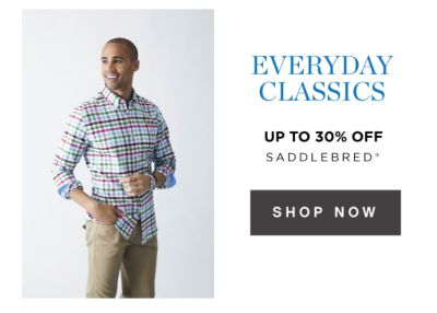 EVERYDAY CLASSICS - Up to 30% off Saddlebred®. Shop Now.