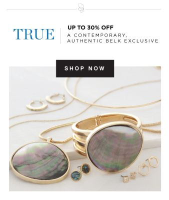 TRUE - Up to 30% off a Contemporary, Authentic Belk Exclusive. Shop Now.
