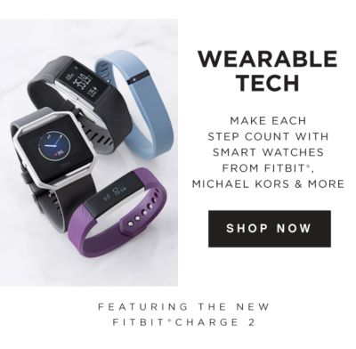 Wearable Tech - Make each step count with smart watches from Fitbit®, Michael Kors & more, featuring the new Fitbit® Charge 2. Shop Now.