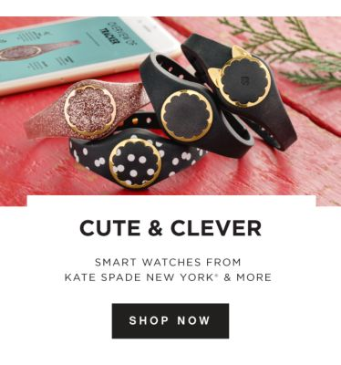 Cute & Clever - Smart Watches from kate spade new york® & more. Shop Now.