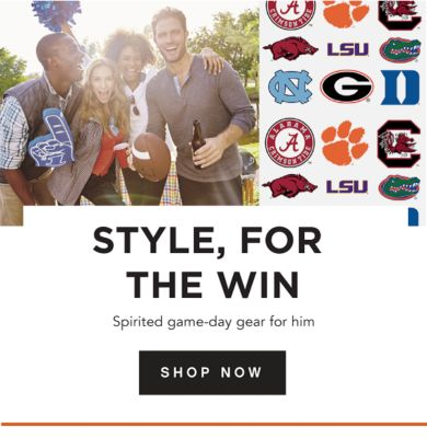 STYLE, FOR THE WIN - Spirited game-day gear for him. Shop Now.