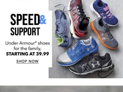 Speed & Support - Under Armour® shoes for the Family, starting at 39.99. Shop Now.