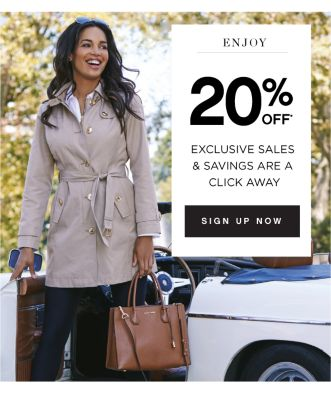 Enjoy $10 off* 20 - Exclusive sales & savings are a click away. Sign Up Now.`