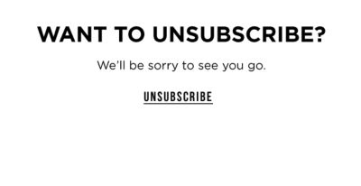 WANT TO UNSUBSCRIBE - We'll be sorry to see you go. .