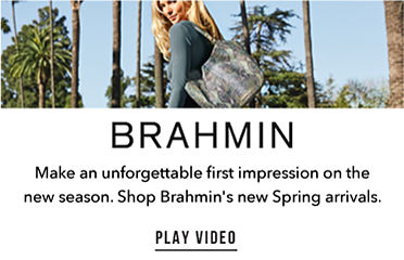 Brahmin Make an unforgettable first impression on the new season. Shop Brahmin's new Spring arrivals.   Play Video