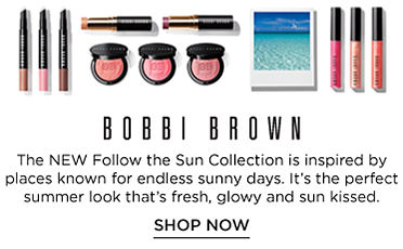 Bobbi Brown - The NEW Follow the Sun Collection is inspired by places known for endless sunny days: Antigua, Maui and Santa Barbara. It's the perfect summer look that's fresh, glowy and sun kissed. Shop now.