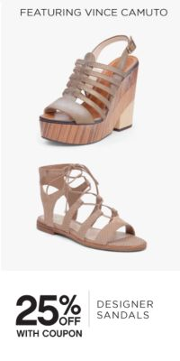 FEATURING VINCE CAMUTO | 25% OFF WITH COUPON | DESIGNER SANDALS