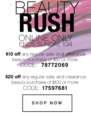 Beauty Rush Online Only Ends Sunday, 10/4