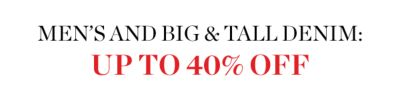 Men's and Big & Tall Denim: Up to 40% off