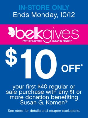 Belkgives 10$ Off your first $40 purchase regular or sale with any $1 donation benefiting Susam G. Komen®