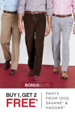 BONUSBUYS | BUY 1, GET 2 FREE* | PANTS FROM IZOD, SAVANE® & HAGGAR®