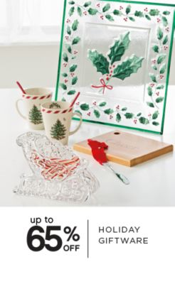 up to 65% OFF HOLIDAY GIFTWARE