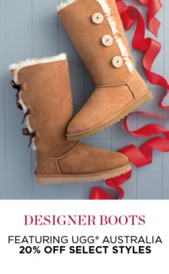 DESIGNER BOOTS FEATURING UGG® AUSTRALIA 20% OFF SELECT STYLES