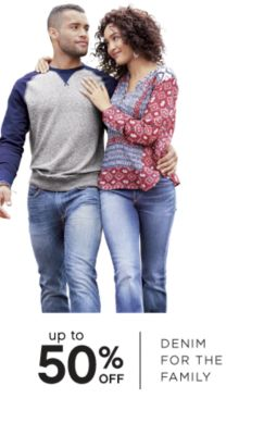 up to 50% OFF DENIM FOR THE FAMILY