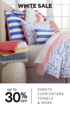 WHITE SALE | up to 30% OFF SHEETS, COMFORTERS, TOWELS &amp MORE