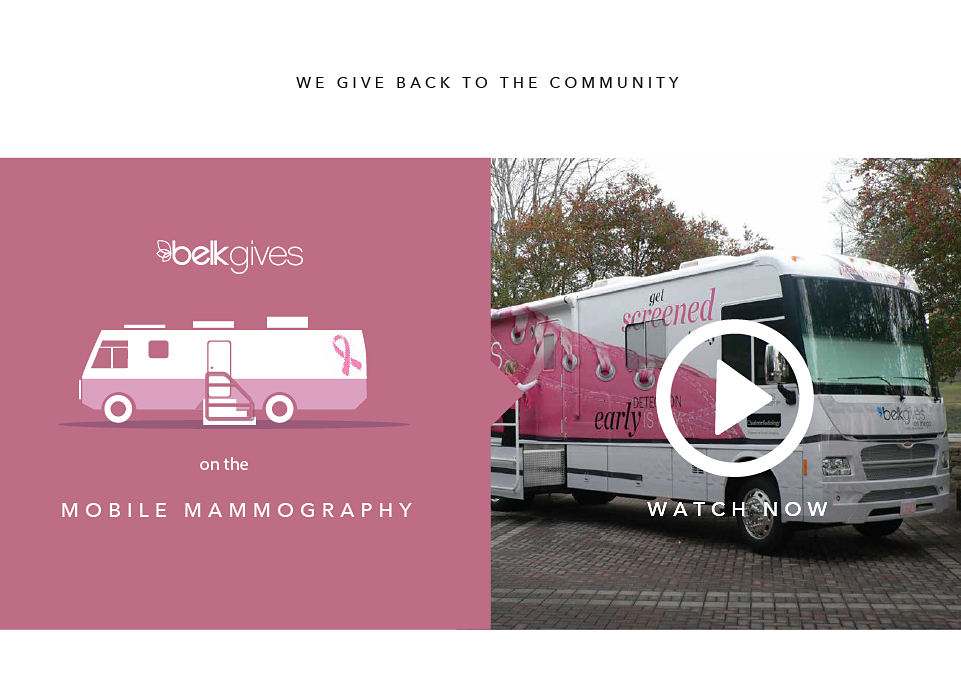 We Give Back To The Community Belk gives on the Mobile Mammography