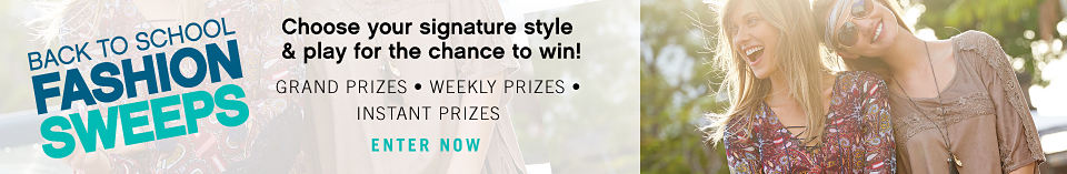 Back to School Fashion Sweeps | Choose your signature style & play for the chance to win! | Grand prizes weekly prizes instant prizes | enter now
