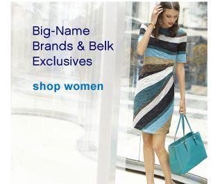 Big-Name Brands & Belk Exclusives