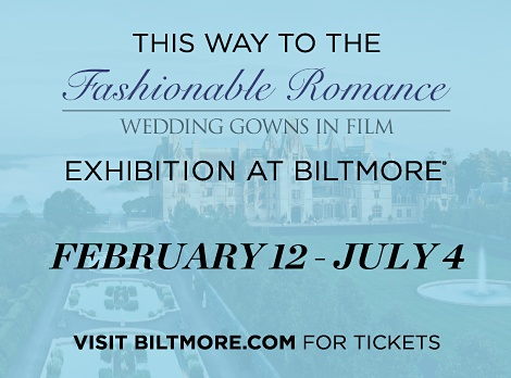 This way to the Fashionable Romance Weding Gowns in film | Exibition at Biltmore® February 12 - July 4