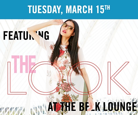 Tuesday, March 15th | Featuring The Look at the Belk Lounge