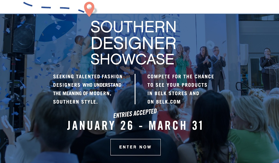 Southern Designer Showcase | Seeking Talented Fashion Designers who understand the meaning of modern, southern style. | Compete for the chance to see your products in belk stores on belk.com | Entries accepted January 26 - March 31 | Enter Now
