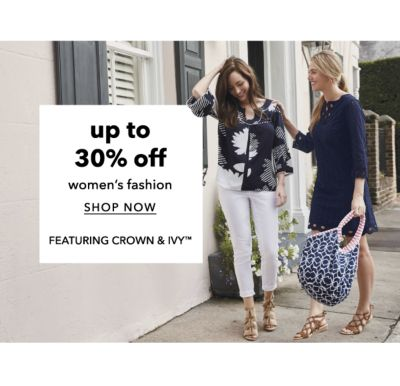 Up to 30% off women's fashion, featuring crown & ivy™. Shop Now.