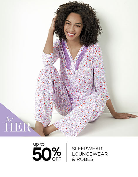 for HER | up to 50% OFF | SLEEPWEAR, LOUNGEWEAR & ROBES