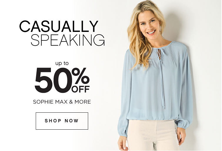 Casually Speaking | Up to 50% off Sophie Max & More - Shop Now
