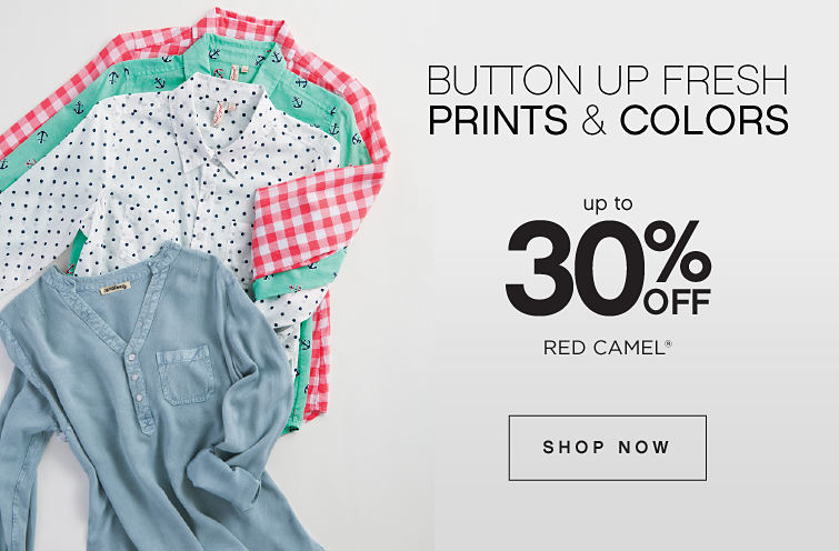 Button up fresh prints & colors | Up to 30% off Red Camel® | shop now