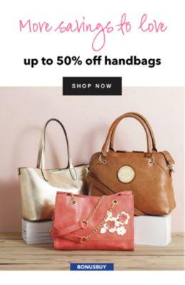 BONUSBUY - More Savings to Love - Up to 50% off handbags. Shop Now.