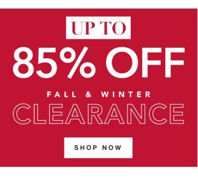 Up to 85% off Fall & Winter Clearance. Shop Now.