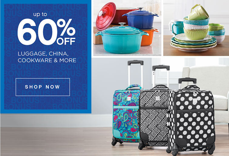 up to 60% off luggage, china, cookware & more