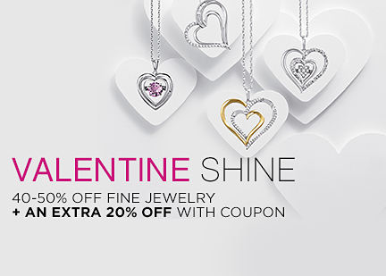 VALENTINE SHINE | 40-50% OFF FINE JEWELRY + AN EXTRA 20% OFF WITH COUPON