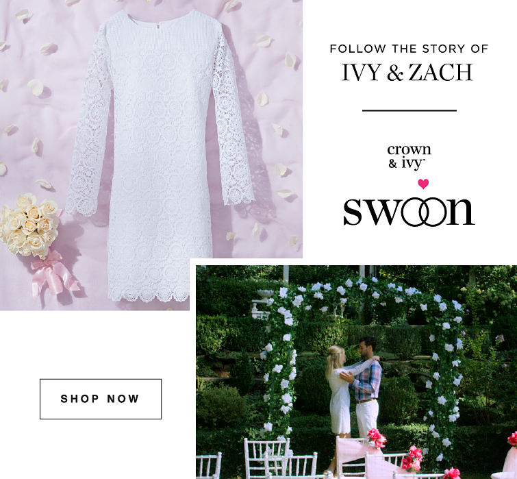 Follow the Story of Ivy & Zach | crown & ivy™ Swoon - Shop Now
