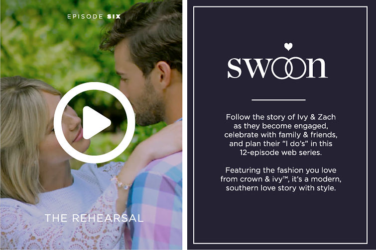 Episode Six - The Rehearsal | Swoon | Follow the story of Ivy & Zach as they become engaged, celebrate with family & friends, and plan their 'I do's' in this 12-episode web series. Featuring the fashion you love from crown & ivy™, it's a modern, southern love story with style.