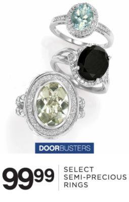 DOORBUSTERS | 99.99 | SELECT SENI-PRECIOUS RINGS
