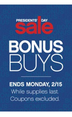 PRESIDENTS' DAY SALE | BONUSBUYS | ENDS MONDAY, 2/15 While supplies last. Coupons excluded.