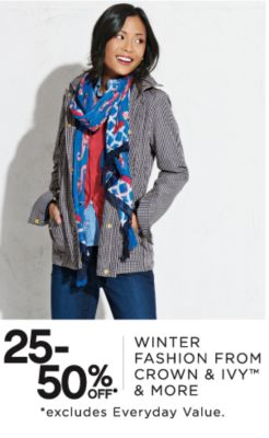 25-50% OFF* | WINTER FASHION FROM CROWN & IVY™ & MORE | *excludes everyday value.