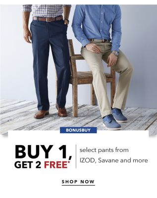 BONUSBUY - Buy 1, Get 2 Free* select pants from IZOD, Savane and more. Shop Now.