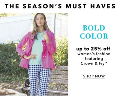 The SEASON'S MUST HAVES - Bold Color - Up to 25% off women's fashion, featuring crown & ivy™. Shop Now.