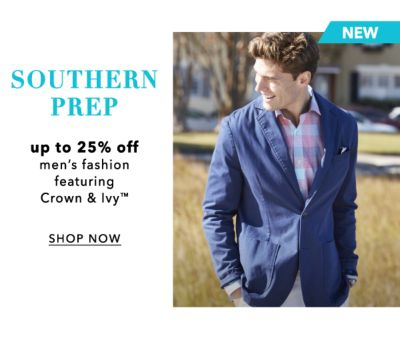 NEW - Southern Prep - Up to 25% off men's fashion featuring Crown & Ivy™. Shop Now.