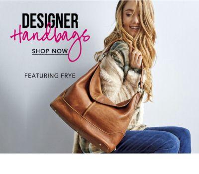 Designer Handbags, featuring Frye. Shop Now.