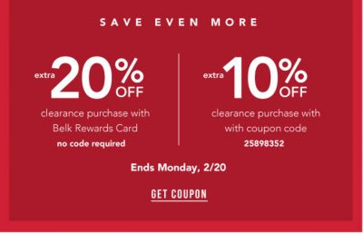 Save Even More - Extra 20% off* clearance purchase with Belk Rewards Card {NO CODE REQUIRED} OR Extra 10% off* clearance purchase with coupon code: 25898352